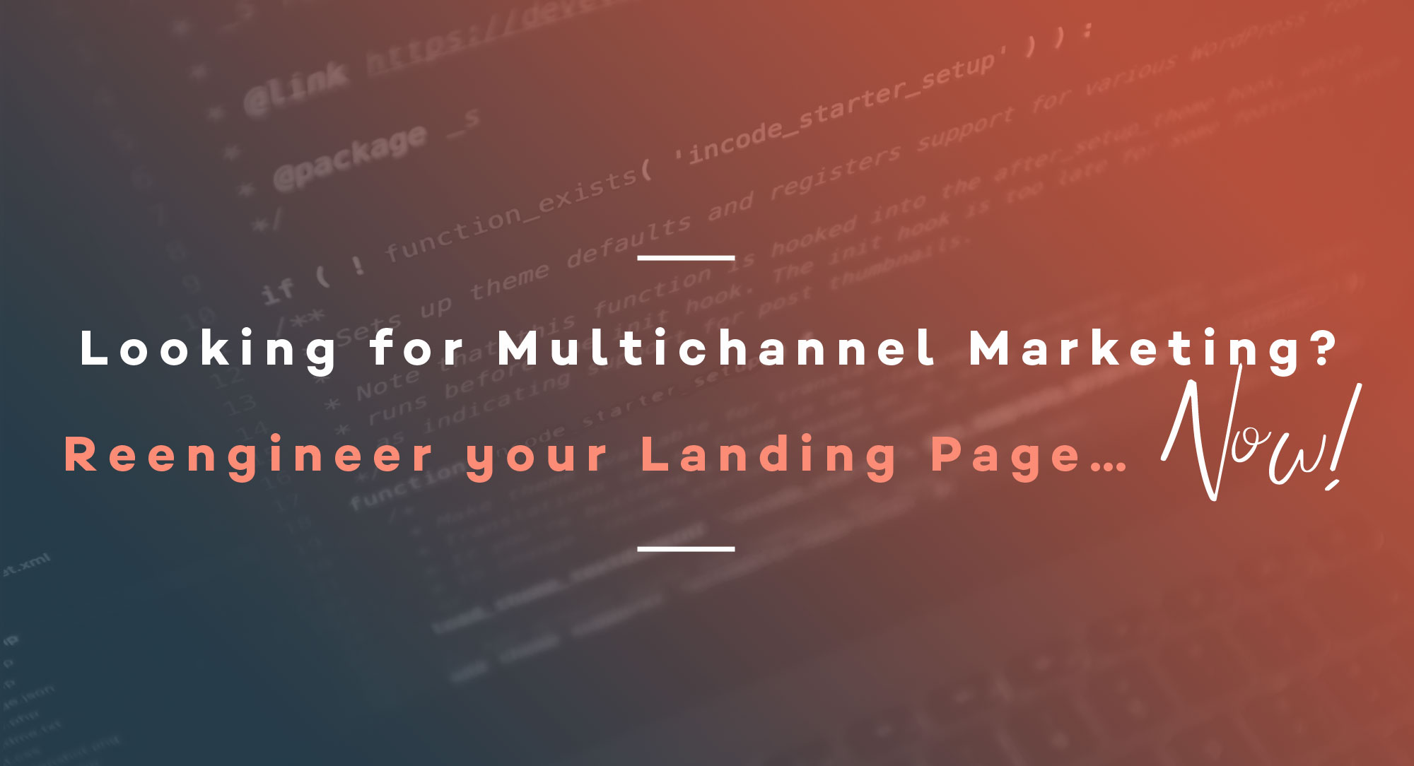 Looking for Multichannel Marketing Reengineer your Landing Page… Now!