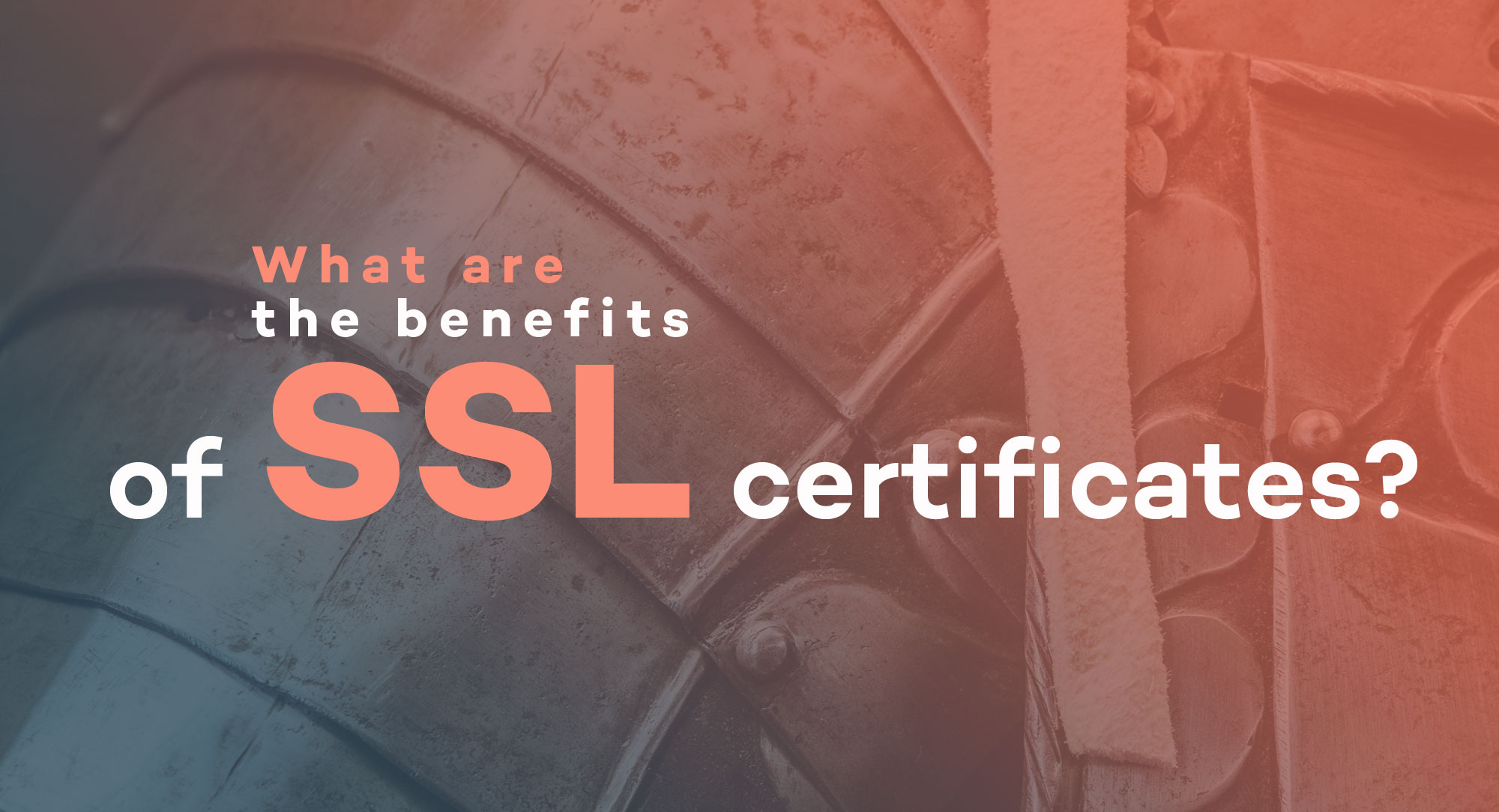 What-are-the-benefits-of-ssl