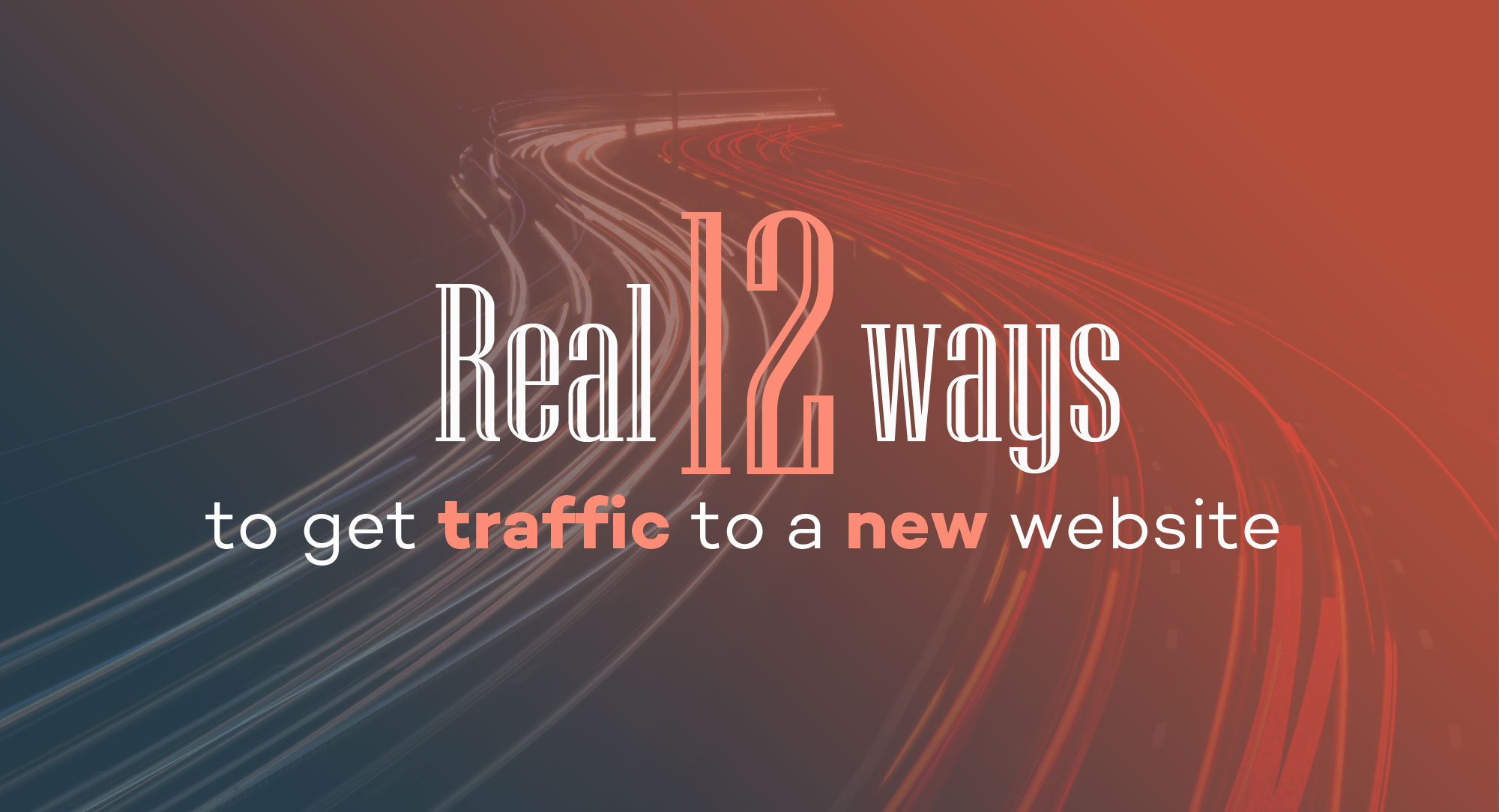 12-real-ways-to-get-traffic-to-a-new-website