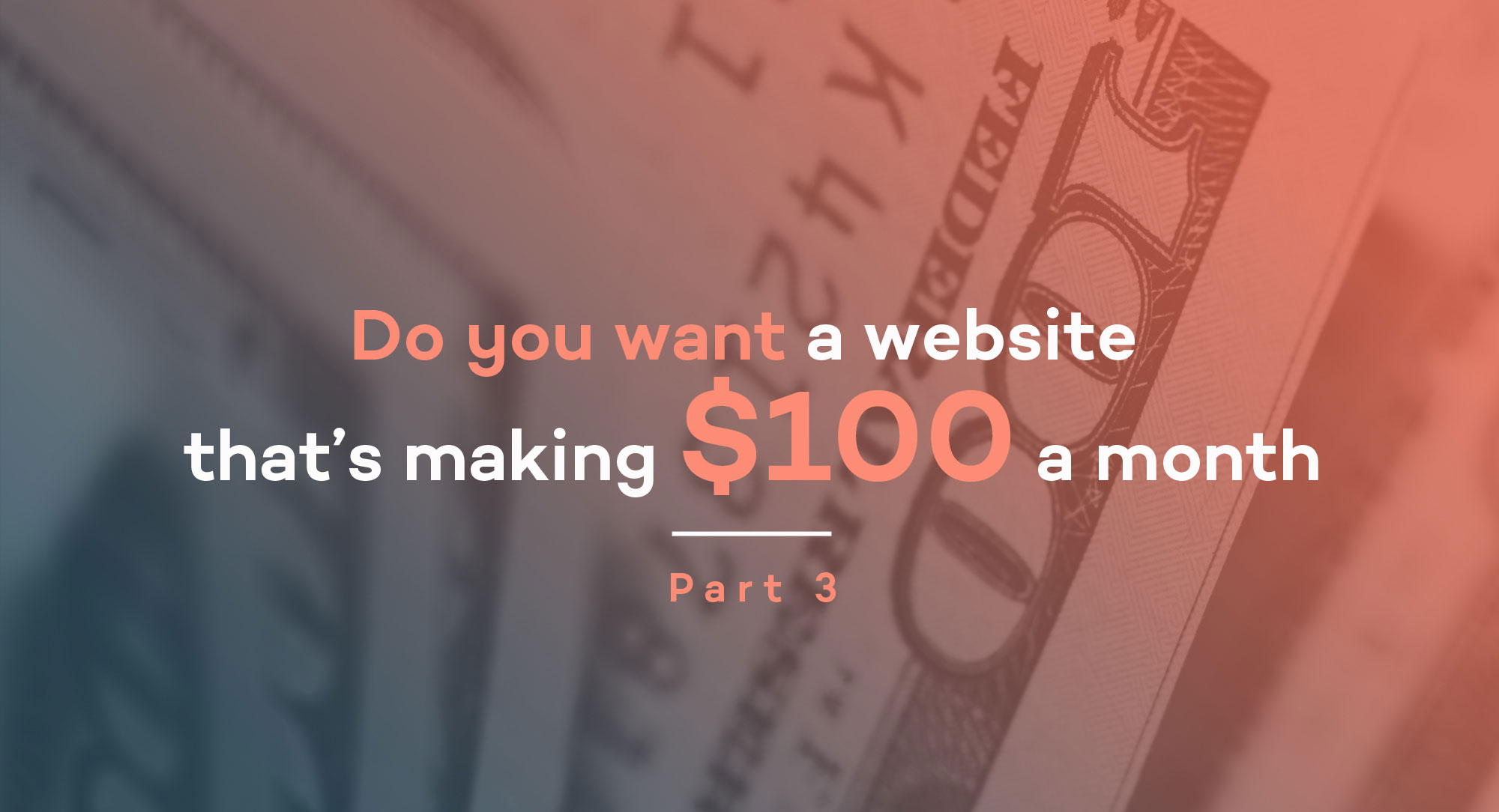 Do-you-want-a-website-that's-making-$100-a-month-(part-3)
