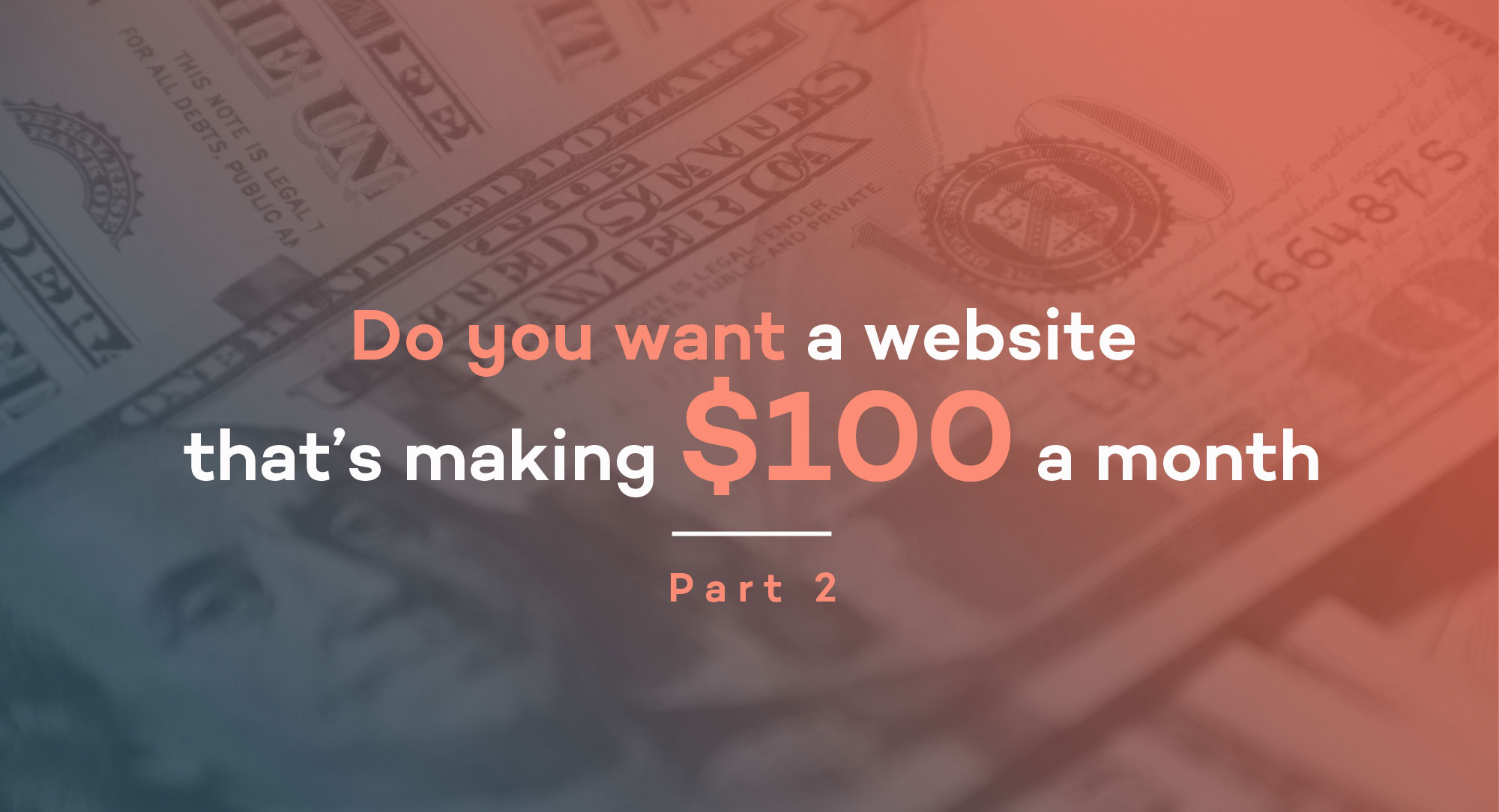 Do-you-want-a-website-that's-making-$100-a-month-part2