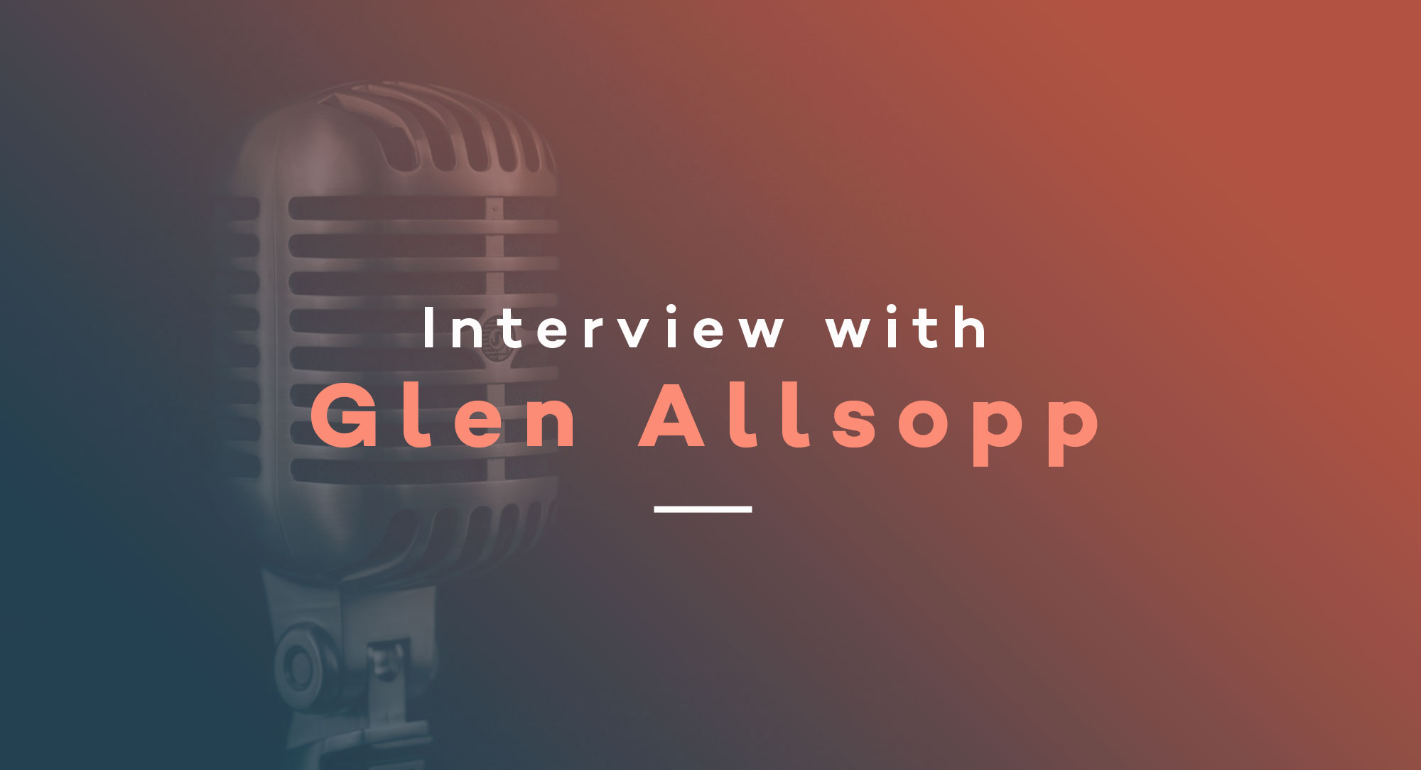 Interview with Glen Allsopp