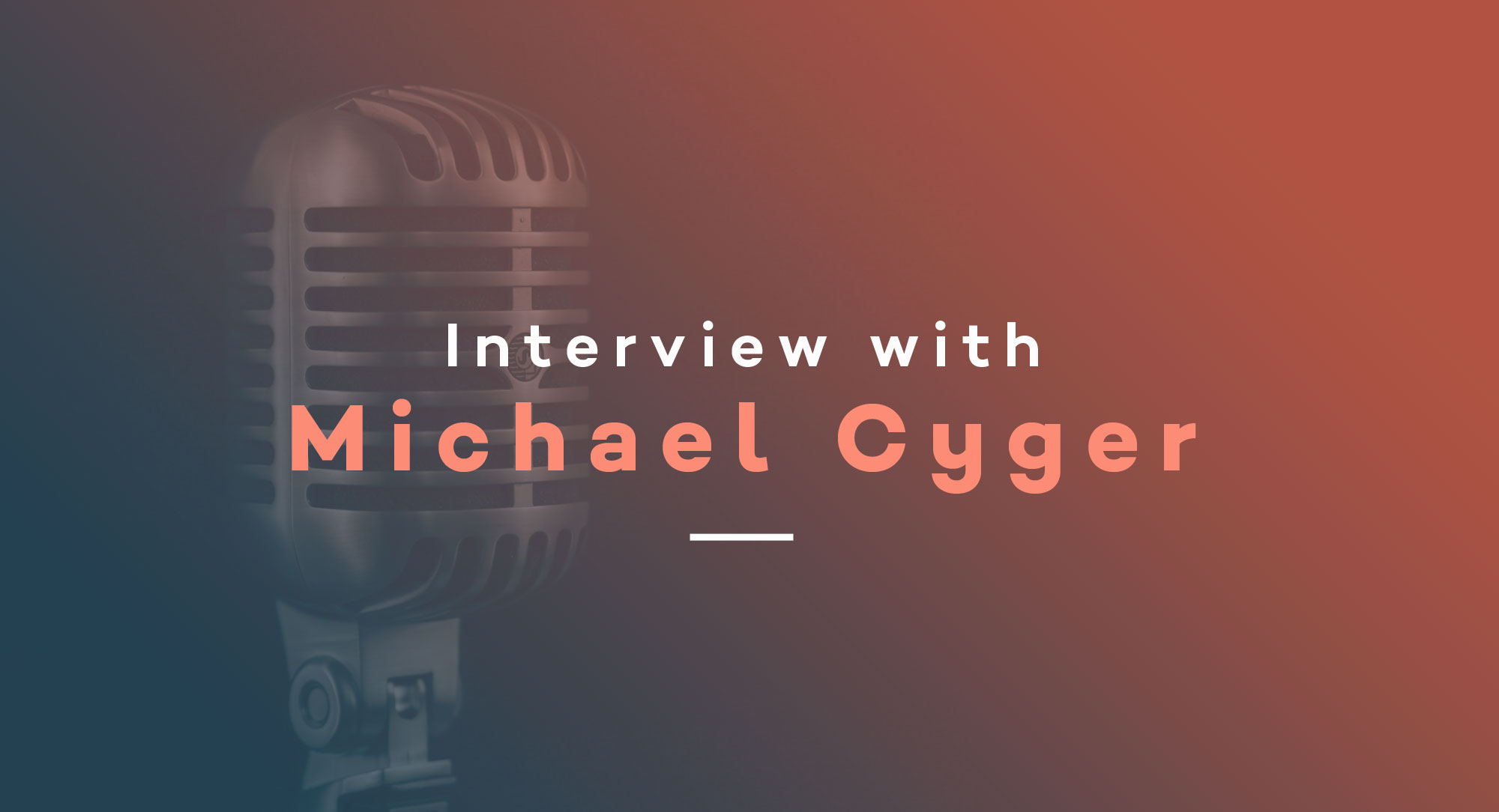 Interview with Michael Cyger