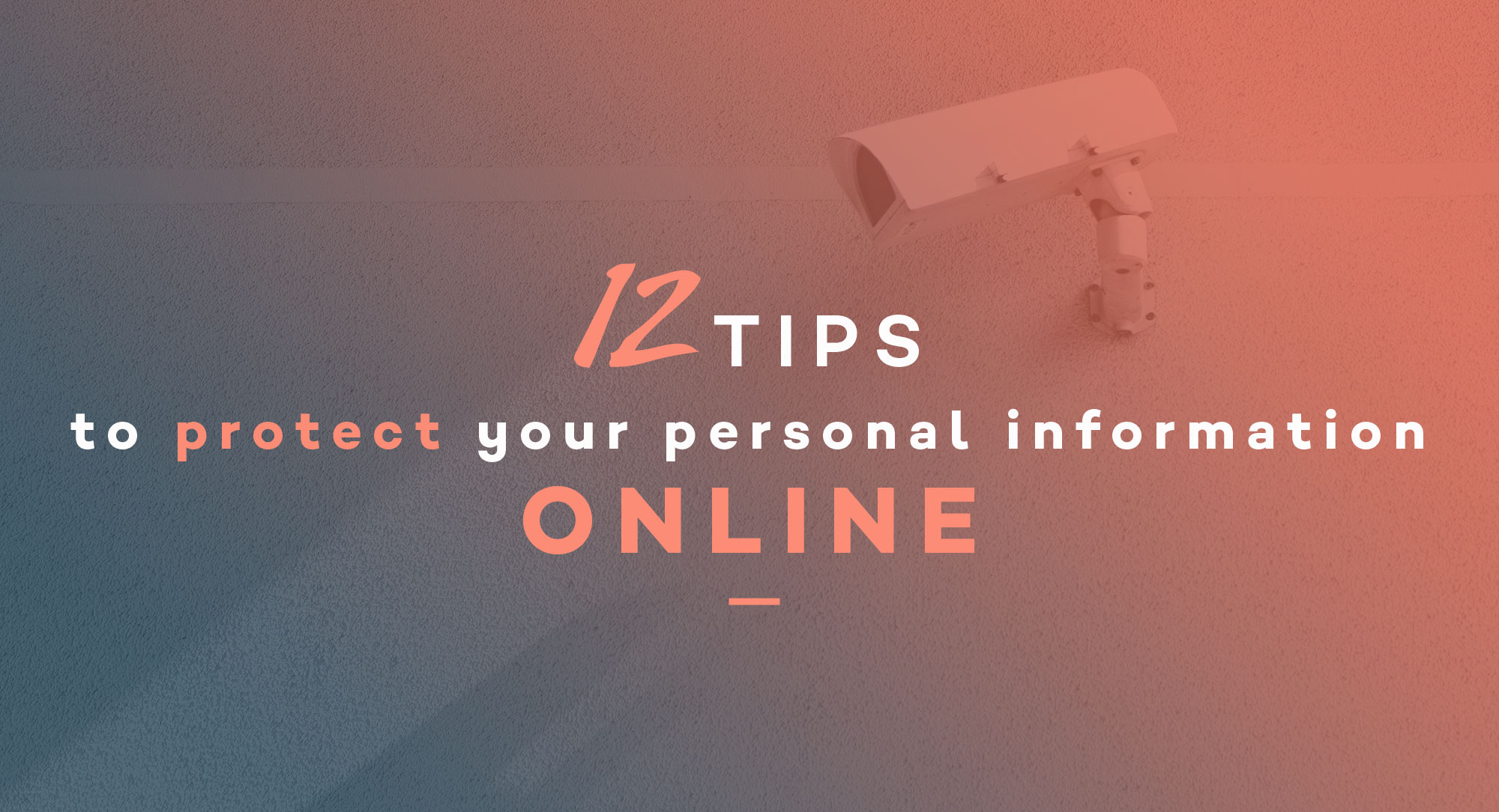12 tips to protect your online data